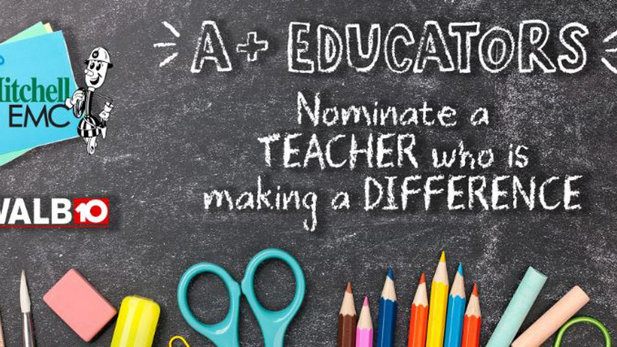 Nominate a teacher for WALB's A+ Educator