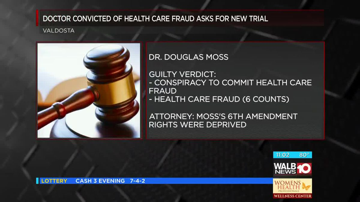Valdosta doctor convicted of federal health care fraud requests new trial