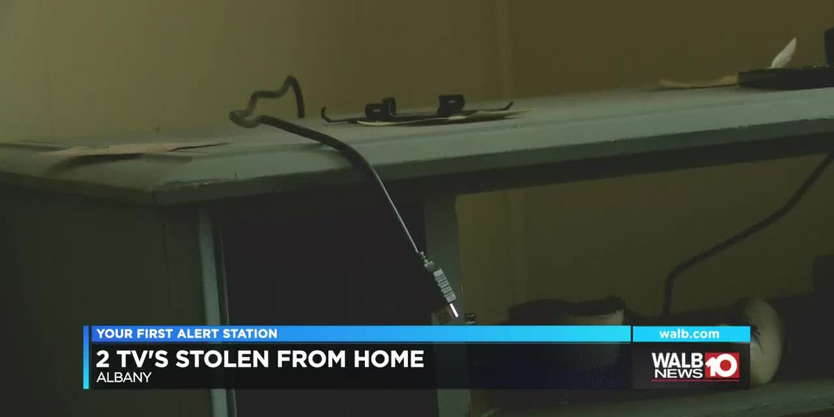 2 TV's stolen from home